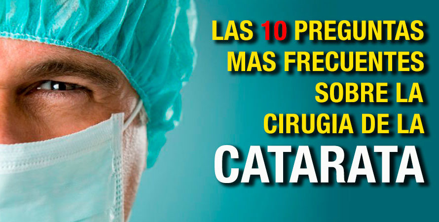 Todo lo que necesita saber sobre la Cirugia de Catarata… y no se atrevió a preguntar!